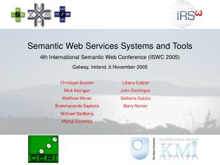 Semantic Web Services Systems and Tools 4th International Semantic Web Conference (ISWC 2005)