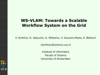 WS-VLAM: Towards a Scalable Workflow System on the Grid