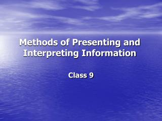Methods of Presenting and Interpreting Information