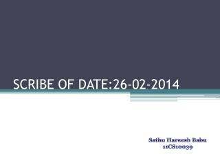 SCRIBE OF DATE:26-02-2014