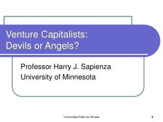 Venture Capitalists: Devils or Angels?