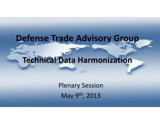 Defense Trade Advisory Group Technical Data Harmonization