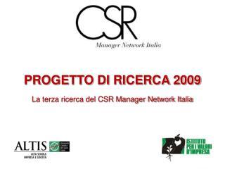 PROGETTO  DI  RICERCA 2009 La terza ricerca del CSR Manager Network Italia