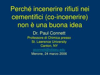 Dr. Paul Connett Professore di Chimica presso St. Lawrence University Canton, NY