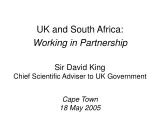 Sir David King Chief Scientific Adviser to UK Government