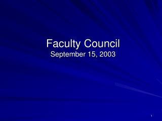 Faculty Council September 15, 2003
