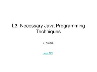 L3. Necessary Java Programming Techniques