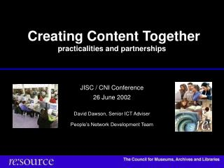 Creating Content Together  practicalities and partnerships