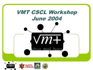VMT CSCL Workshop June 2004