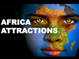 AFRICA  ATTRACTIONS