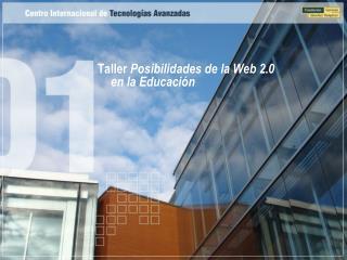 Taller  Posibilidades de la Web 2.0 en la Educación