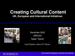 Creating Cultural Content  UK, European and International Initiatives