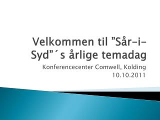 """Velkommen til """" Sår-i-Syd""""´s  årlige temadag"""