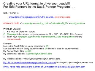 Creating your URL format to drive your Leads!!! For IBM Partners in the SaaS Partner Programs….