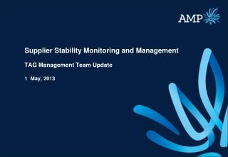 Supplier Stability Monitoring and Management TAG Management Team Update 1  May,  2013