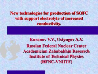 New technologies for production of SOFC with support electrolyte of increased conductivity .