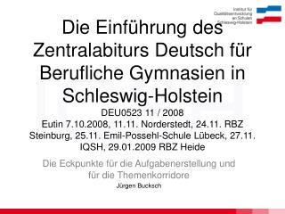 Die Eckpunkte für die Aufgabenerstellung und für die Themenkorridore Jürgen Bucksch