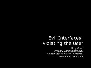 Evil Interfaces: Violating the User
