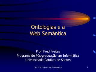 Ontologias e a  Web Sem ntica