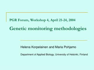PGR Forum, Workshop 4, April 21-24, 2004  Genetic monitoring methodologies