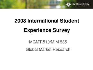 2008 International Student  Experience Survey