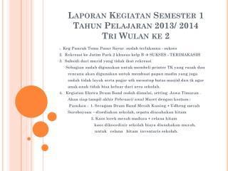 Laporan Kegiatan  Semester 1 Tahun Pelajaran  2013/ 2014  Tri  Wulan ke  2