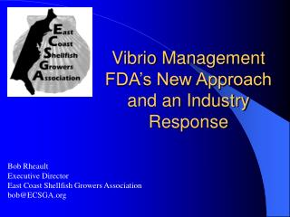 Vibrio Management FDA's New Approach  and an Industry Response
