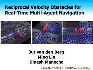 Reciprocal Velocity Obstacles for Real-Time Multi-Agent Navigation
