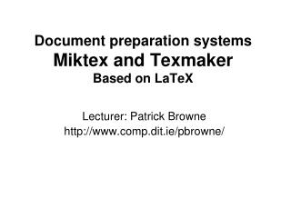 Document preparation systems Miktex and Texmaker Based on LaTeX