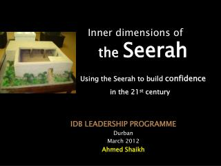 Inner dimensions of the  Seerah Using the  Seerah  to build  confidence in the 21 st  century