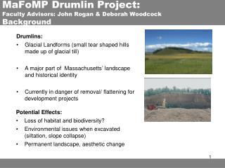 MaFoMP Drumlin Project:   Faculty Advisors: John Rogan & Deborah Woodcock Background