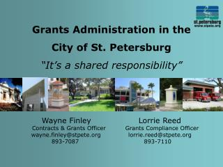 Wayne Finley                  Lorrie Reed     Contracts  Grants Officer          Grants Compliance Officer