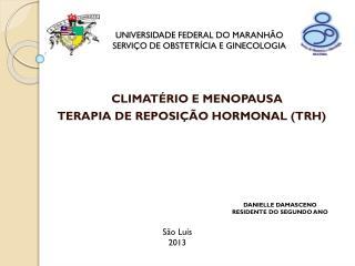 UNIVERSIDADE FEDERAL DO MARANHÃO SERVIÇO DE OBSTETRÍCIA E GINECOLOGIA