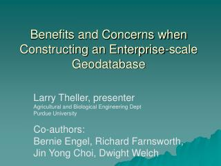 Benefits and Concerns when Constructing an Enterprise-scale Geodatabase