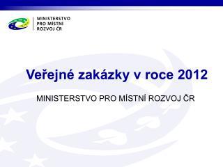 Veřejné zakázky v roce 2012