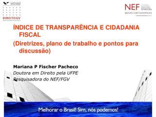 ÍNDICE DE TRANSPARÊNCIA E CIDADANIA FISCAL (Diretrizes, plano de trabalho e pontos para discussão)