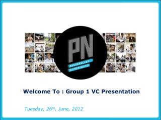 Welcome To : Group 1 VC Presentation