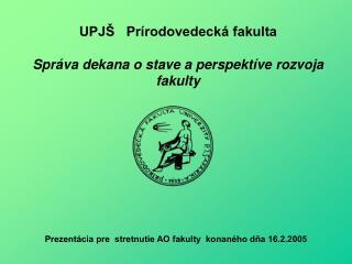 Prezentácia pre  stretnutie AO fakulty  konaného dňa 16.2.2005