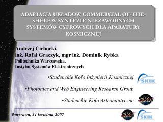 Andrzej Cichocki,  inż. Rafał Graczyk, mgr inż. Dominik Rybka Politechnika Warszawska,