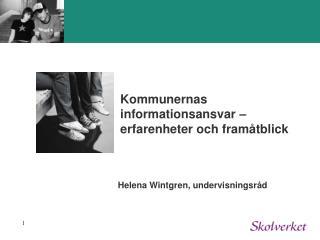 Kommunernas informationsansvar �  erfarenheter och fram�tblick