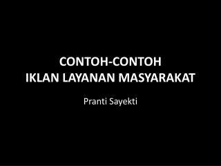 CONTOH-CONTOH  IKLAN LAYANAN MASYARAKAT