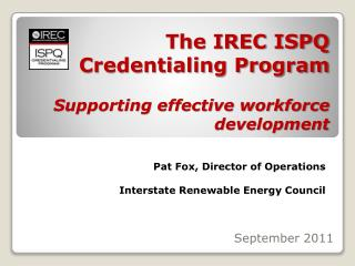 The IREC ISPQ  Credentialing Program Supporting effective workforce development