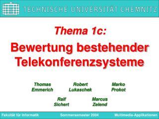 Thema 1c: Bewertung bestehender Telekonferenzsysteme