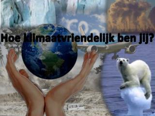 Hoe klimaatvriendelijk ben jij?