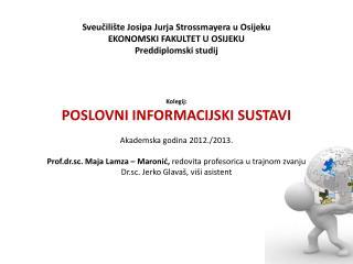 Sveučilište Josipa Jurja Strossmayera u Osijeku EKONOMSKI FAKULTET U OSIJEKU Preddiplomski studij