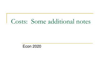 Costs:  Some additional notes