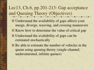 Lec13, Ch.6, pp.201-213: Gap acceptance and Queuing Theory Objectives