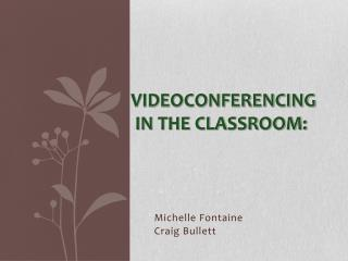 VIDEOCONFERENCING  IN THE CLASSROOM: