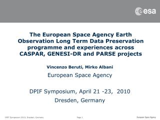 Vincenzo Beruti, Mirko Albani European Space Agency DPIF Symposium, April 21 -23,  2010