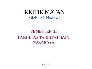 KRITIK MATAN Oleh : M. Nawawi